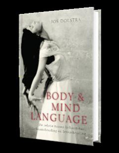 Body & Mind Language - De relatie tussen lichaamshouding en levenshouding - Jos Dolstra